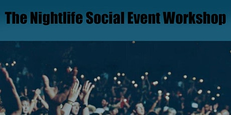 The Nightlife Social Event Workshop tickets