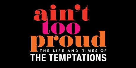 TICKET VOUCHER // Ain't Too Proud - The Life and Times of The Temptations tickets