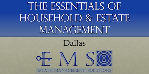 The Essentials Of Household & Estate Management - February 2020 - DALLAS