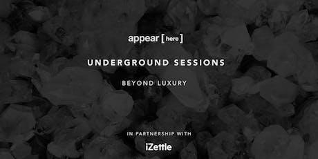 Underground Sessions: Beyond Luxury tickets