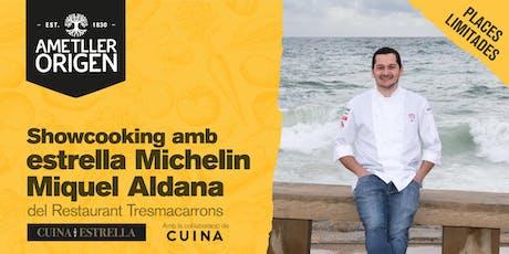 Showcooking Miquel Aldana entradas