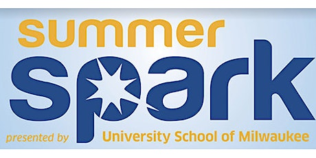 Summer Spark 2020 presented by University School of Milwaukee tickets