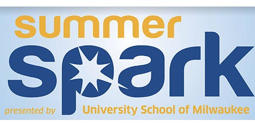 Summer Spark 2020 presented by University School of Milwaukee