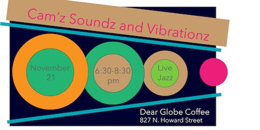 Cam's Sounds and Vibrations @ Dear Globe