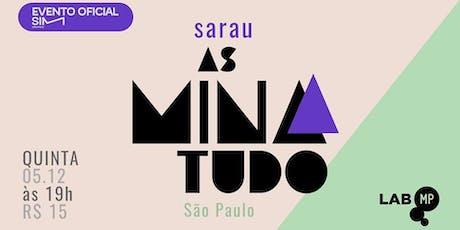 05/12 - SIM 2019 | NOITE SARAU AS MINA TUDO NO LAB MUNDO PENSANTE ingressos