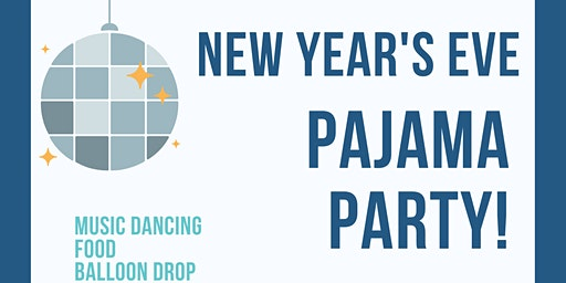 New Year's Eve Kids Pajama Party!