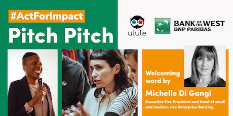Ulule x Bank of the West Pitch Pitch: Women Entrepreneurs & Impact Makers tickets
