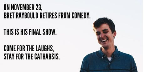 Bret Raybould Retires from Comedy: an Album Release Show tickets