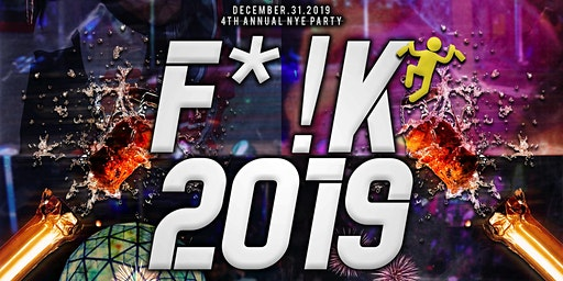 F*!K2019: New Years Eve Party