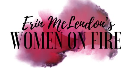 Erin McLendon's Women on Fire tickets