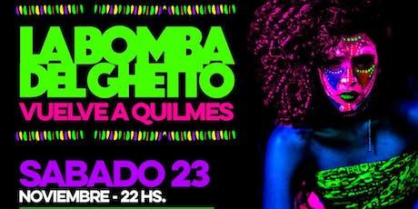 LA BOMBA DEL GHETTO vuelve a Quilmes! entradas