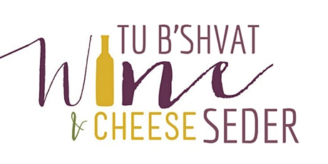 Tu B'Shvat Wine and Cheese Seder tickets