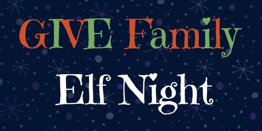GIVE Family Elf Night 2019!