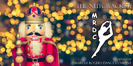 The Nutcracker Ballet Presented By Marcus Rogers Dance Company tickets
