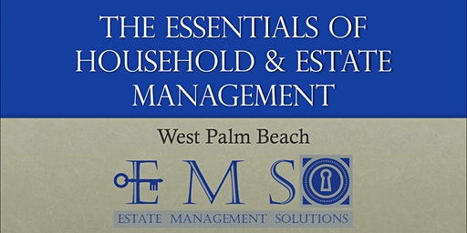 The Essentials Of Household & Estate Management - March 2020 - PALM BEACH