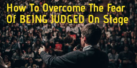 FINALLY! How To Overcome The Fear Of BEING JUDGED When Speaking In Public tickets