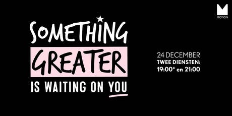 Something greater is waiting on you - MOTION kerst 2019 tickets