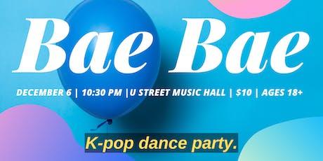 Bae Bae K-Pop Dance Party tickets
