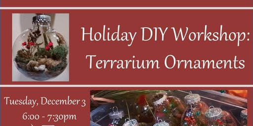 HOLIDAY DIY: Terrarium Ornament Workshop