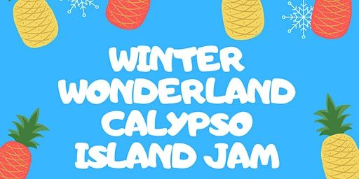 Winter Wonderland Calypso Island Jam