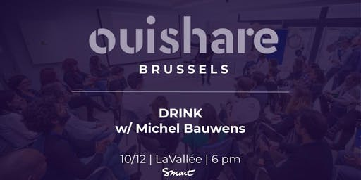 Ouishare Brussels: drink with Michel Bauwens