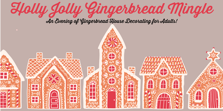 Holly Jolly Gingerbread Mingle: A Gingerbread House Decorating Party tickets