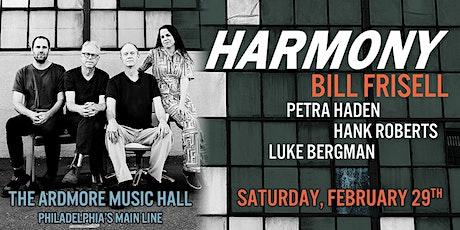 Bill Frisell: HARMONY ft. Petra Haden, Hank Roberts and Luke Bergman tickets