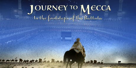 Journey to Mecca: In the footsteps of Ibn Battuta tickets