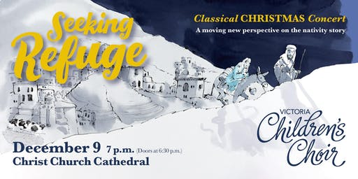 Victoria Children's Choir Classical Christmas Concert - Seeking Refuge
