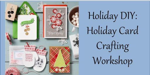 HOLIDAY DIY: Handmade Holiday Card Crafting Workshop
