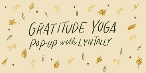 Gratitude Yoga Pop-Up with Lyn Tally