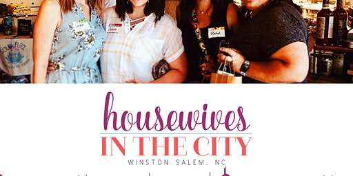Winston Salem Housewives in the City - Galentine's Networking & Girls Night