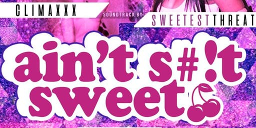Aint $hit Sweet - A Hip Hop and R&B Party Where Aint $hit Sweet But the DJ
