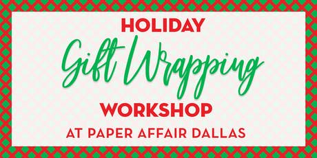 Holiday Gift Wrapping Workshop - Dallas Location #2 tickets