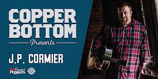 Copper Bottom Presents: J.P. Cormier