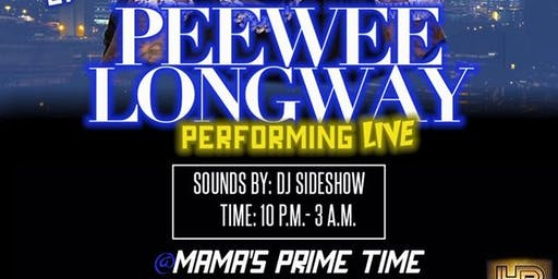 HBE Presents PEEWEE LONGWAY at Mama's Prime Time