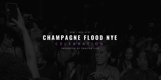 Toasted Life's Champagne Flood NYE Celebration