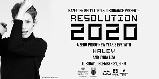 Resolution 2020: A Zero Proof New Year's Eve with HALEY and Lydia Liza
