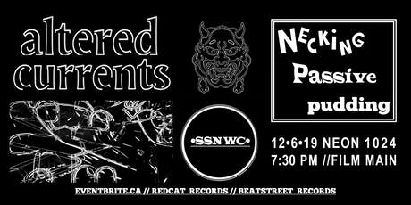 ALTERED CURRENTS ft. Necking/Passive/Pudding tickets