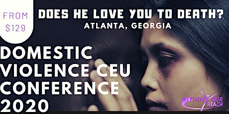DOMESTIC VIOLENCE: Does He Love You To Death? (Atlanta, GA) tickets
