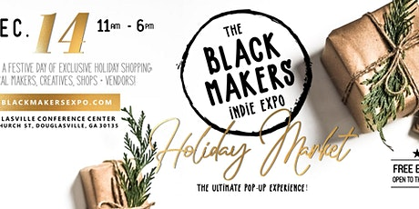 The Black Makers Indie Expo's Holiday Market tickets
