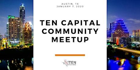 Austin: TEN Capital Community Meetup tickets