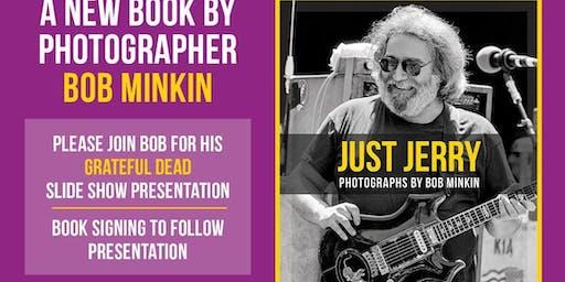Bob Minkin Presents My Life Photographing the Grateful Dead
