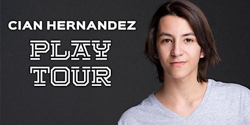 Cian Hernandez - PLAY TOUR