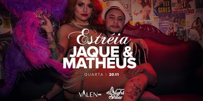 Estreia Jaque & Matheus | Burlesque Night Show