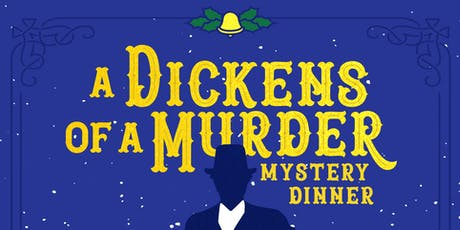 A Dickens of a Murder Mystery Dinner tickets