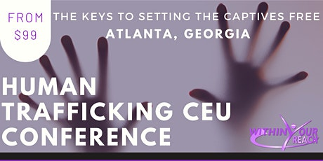 HUMAN TRAFFICKING: Keys To Setting The Captives Free (Atlanta, GA) tickets