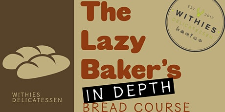 The Lazy Bakers In-Depth Bread Baking Course tickets