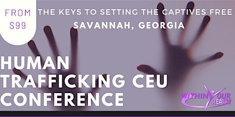 HUMAN TRAFFICKING: Keys To Setting The Captives Free (ONLINE / LIVE STREAM) tickets