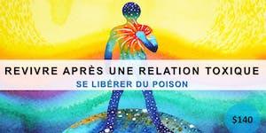 REVIVRE APRÈS UNE RELATION TOXIQUE - SE LIBÉRER DU...